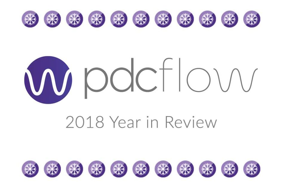 PDCflow 2018 Year in Review
