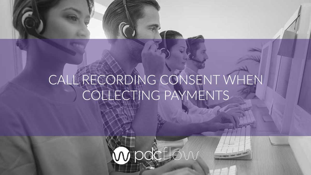 Call Recording Consent When Collecting Payments