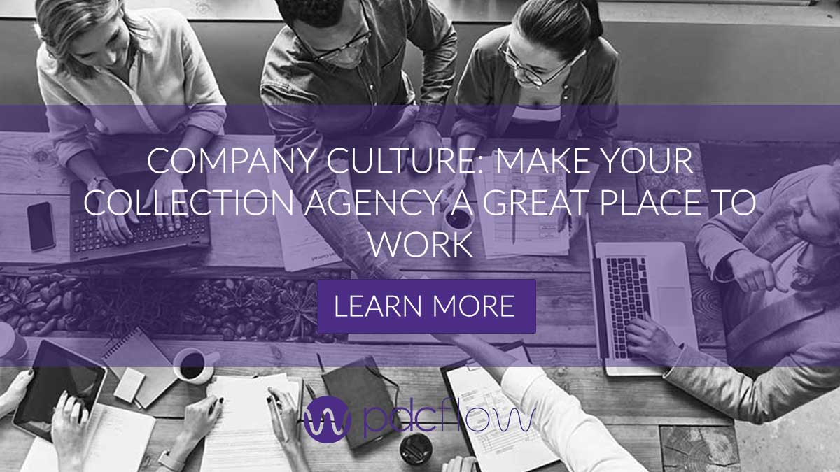 Company Culture: Make Your Collection Agency a Great Place to Work