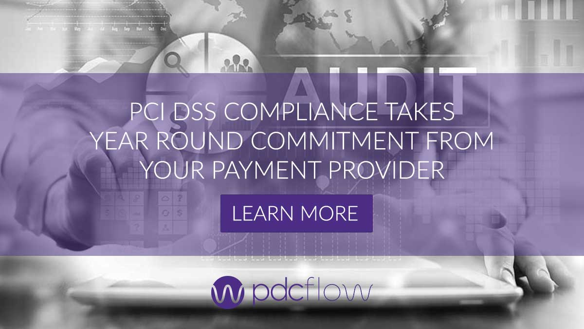 PCI DSS Compliance Takes Year Round Commitment from Your Payment Processor