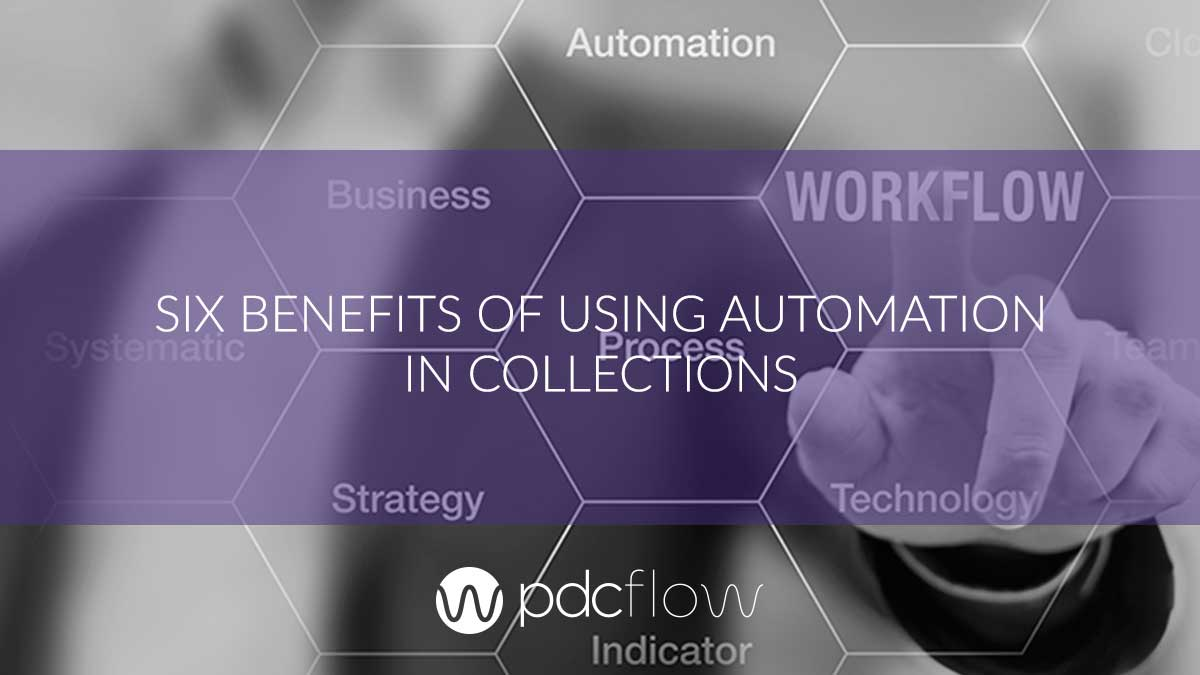 Six Benefits of Using Automation in Collections