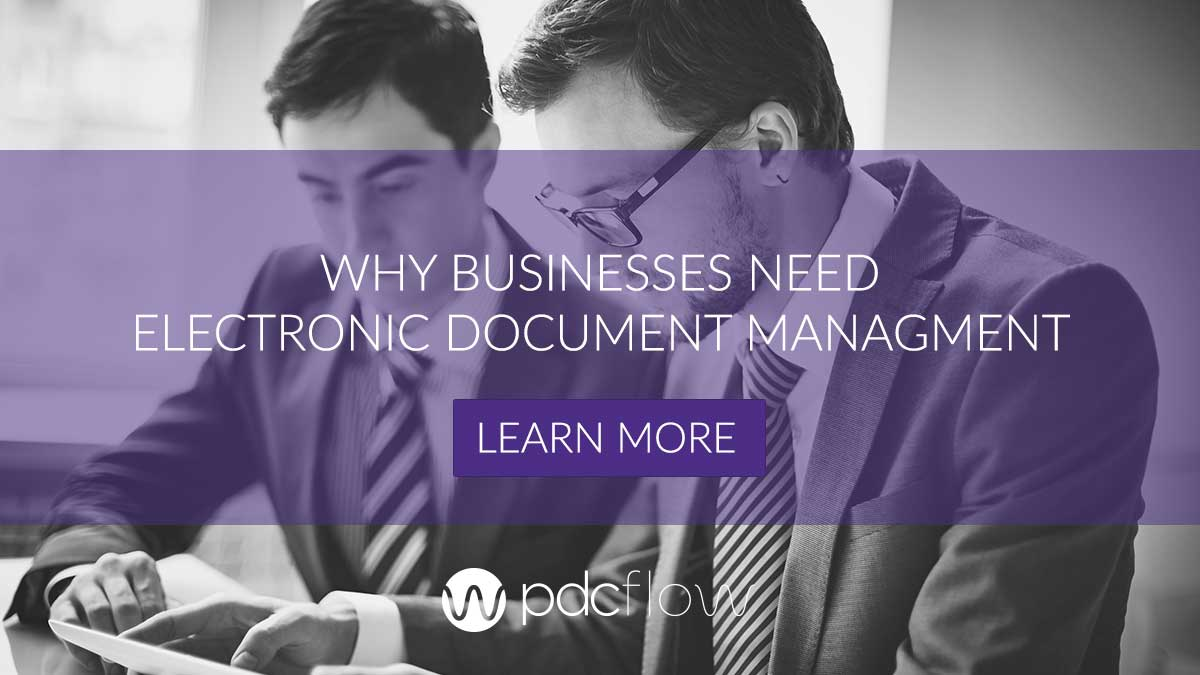 Why Businesses Need Electronic Document Management