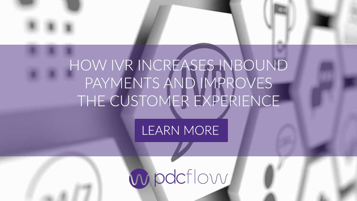 How IVR Increases Inbound Payments and Improves the Customer Experience