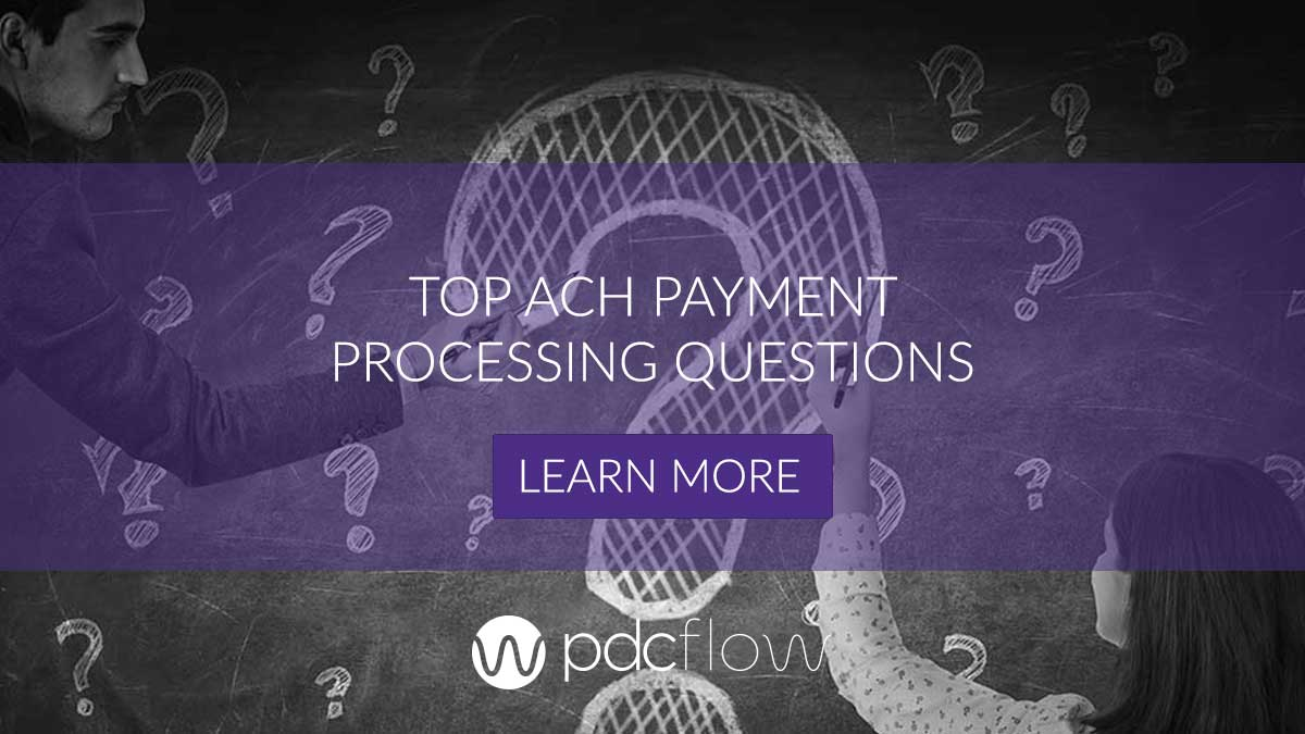 Top ACH Payment Processing Questions