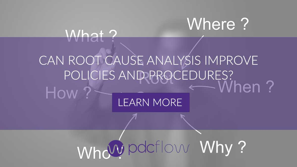Can Root Cause Analysis Improve Policies and Procedures?