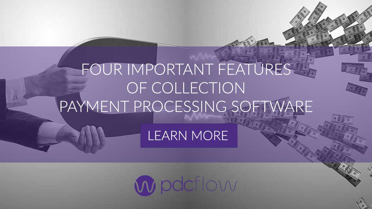 Four Important Features of Collection Payment Processing Software
