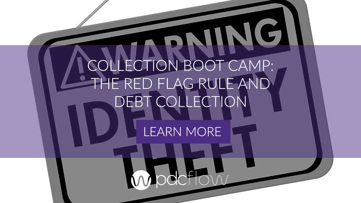 Collection Boot Camp: The Red Flags Rule and Debt Collection