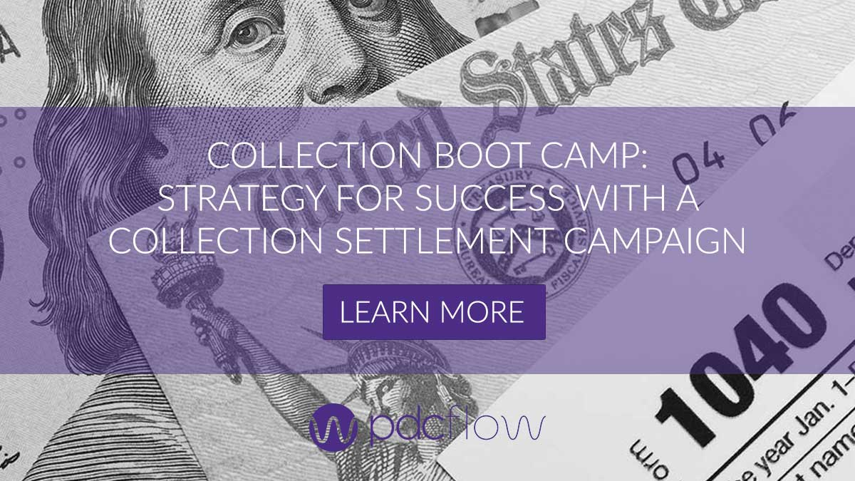 Collection Boot Camp: Strategy for Success with a Collection Settlement Campaign