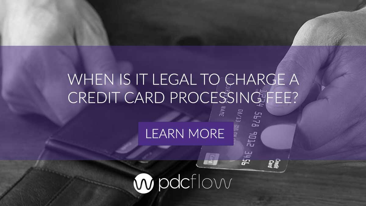 When Is It Legal to Charge a Credit Card Processing Fee?