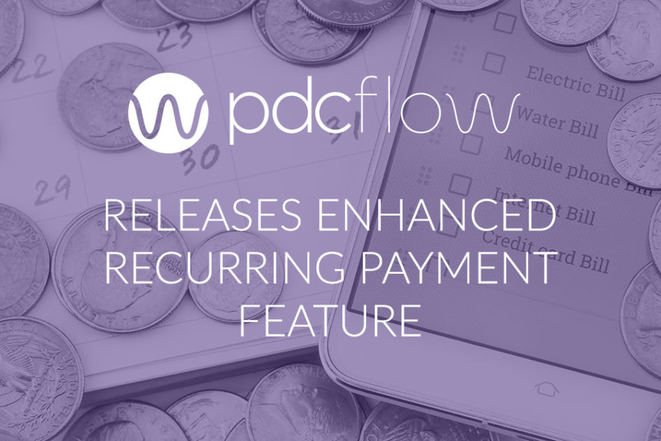 PDCflow Releases Enhanced Recurring Payment Feature
