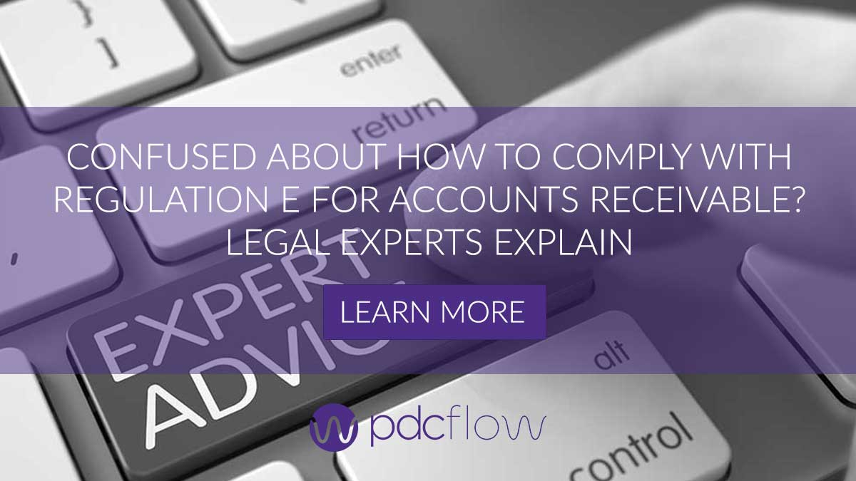 Confused About How To Comply with Regulation E for Accounts Receivable? Legal Experts Explain
