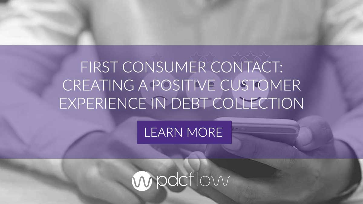 First Consumer Contact: Creating a Positive Customer Experience in Debt Collection