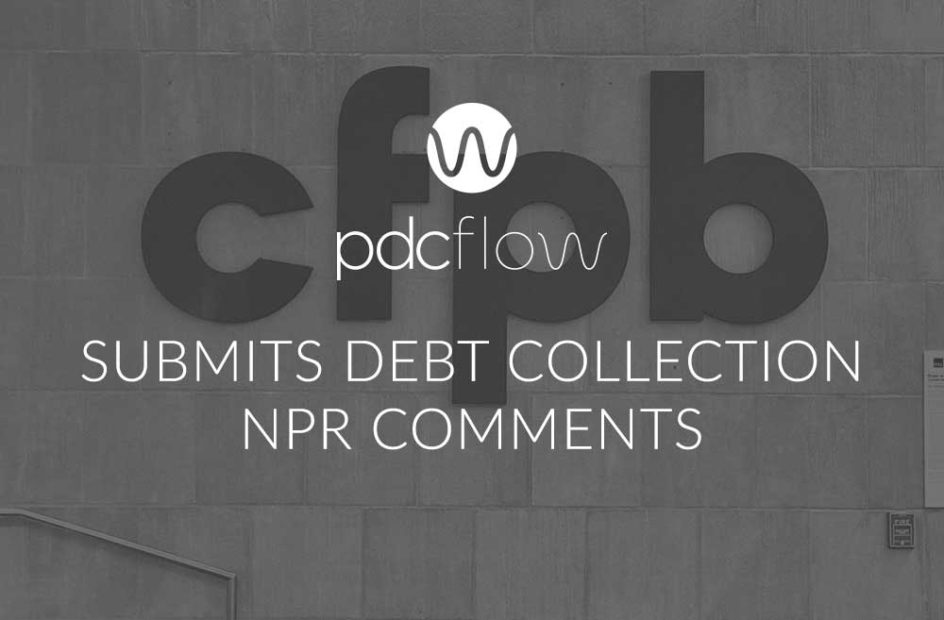 PDCflow Submits Debt Collection NPR Comments