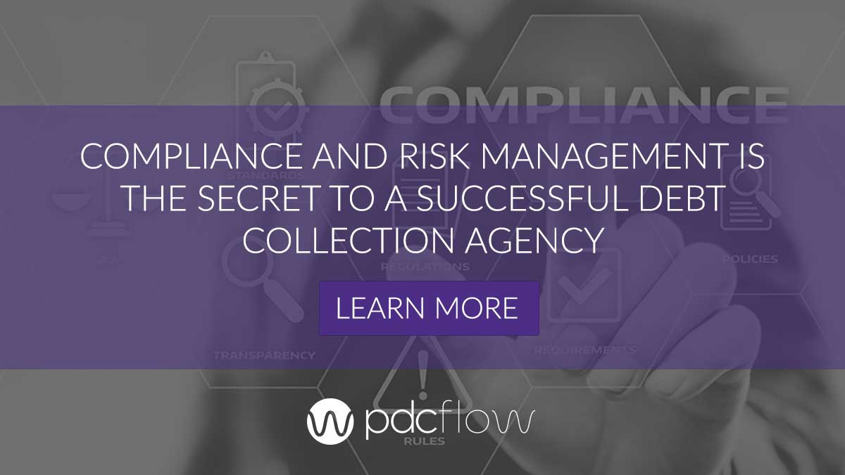 Compliance and Risk Management is the Secret to a Successful Debt Collection Agency
