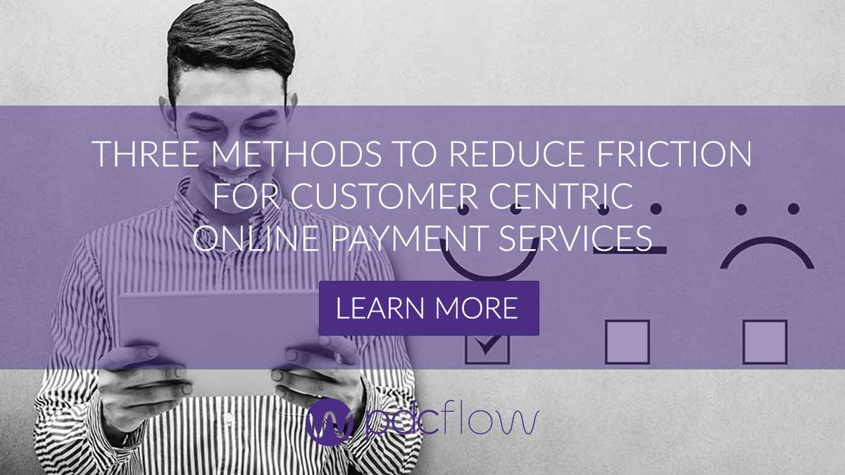 Three Methods to Reduce Friction for Customer Centric Online Payment Services