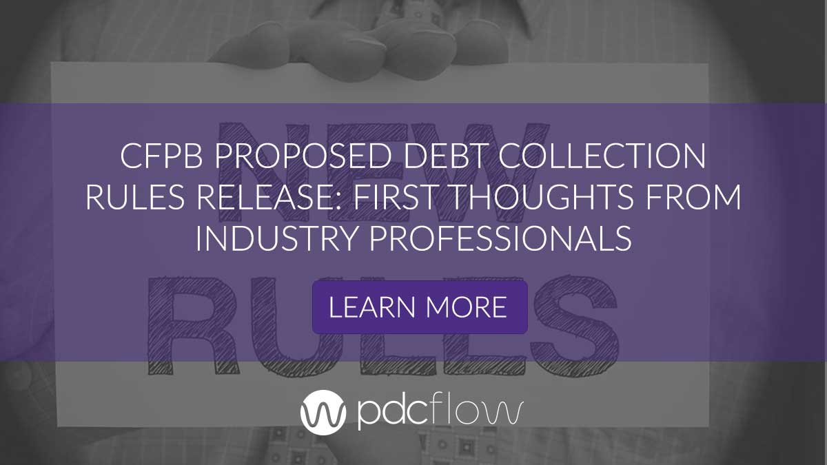 CFPB Proposed Debt Collection Rules Release: First Thoughts from Industry Professionals