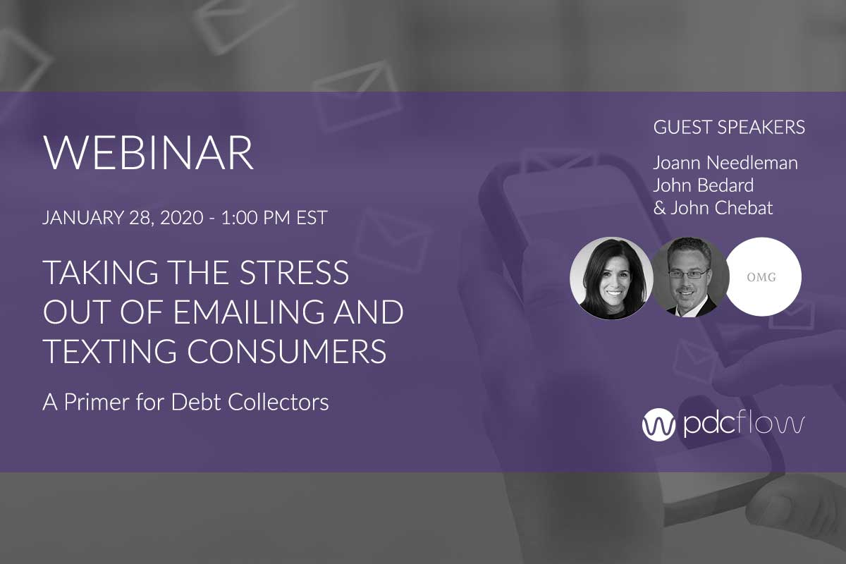 Taking the Stress Out of Emailing and Texting Consumers A Primer for Debt Collectors Webinar
