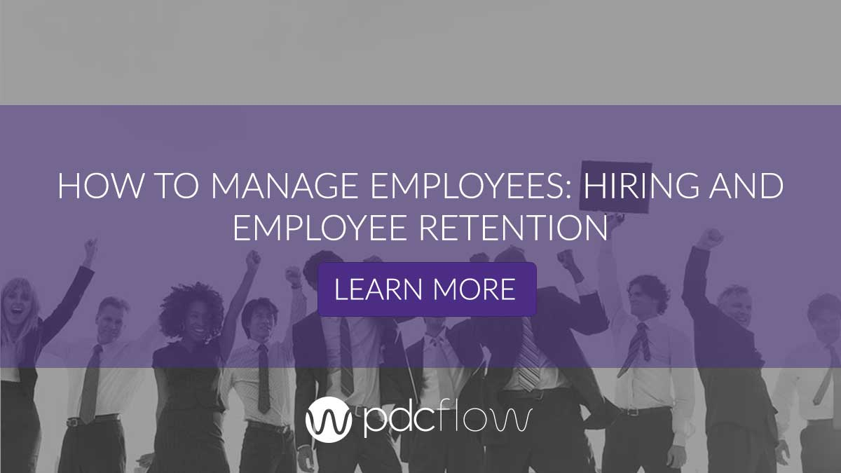 How To Manage Employees: Hiring and Employee Retention