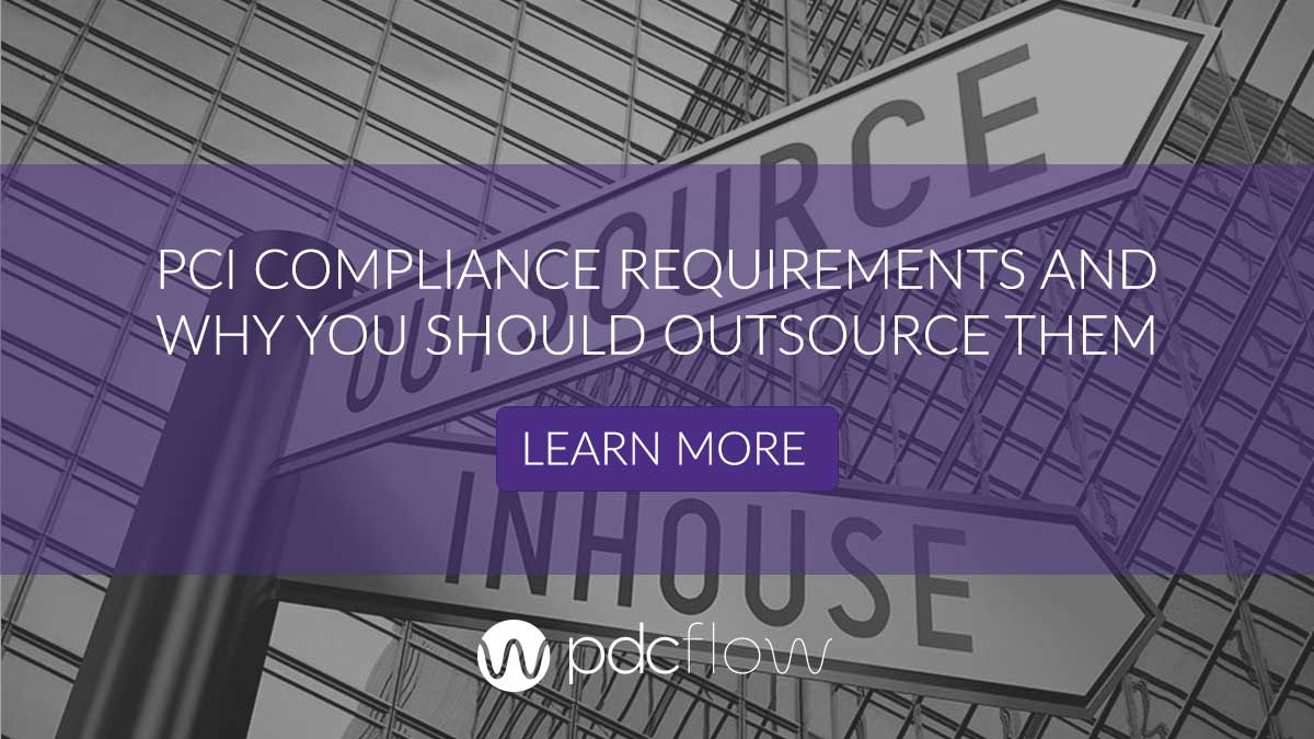 PCI Compliance Requirements and Why You Should Outsource Them