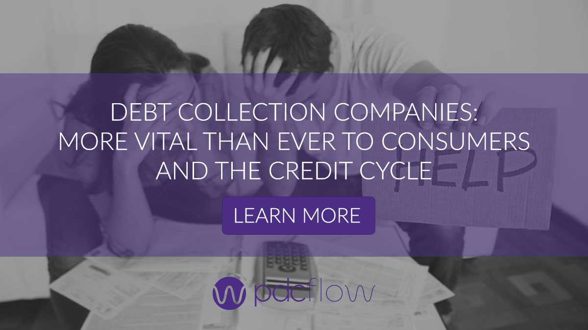 Debt Collection Companies: More Vital Than Ever to Consumers and the Credit Cycle