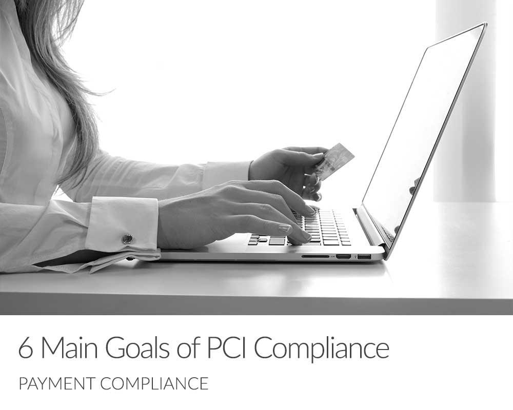 6 Main Goals of PCI Compliance