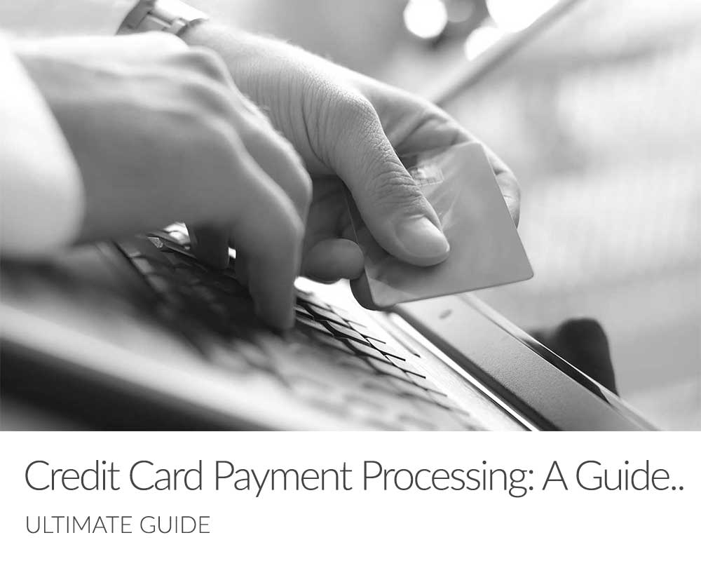 Credit Card Payment Processing A Guide For Merchants