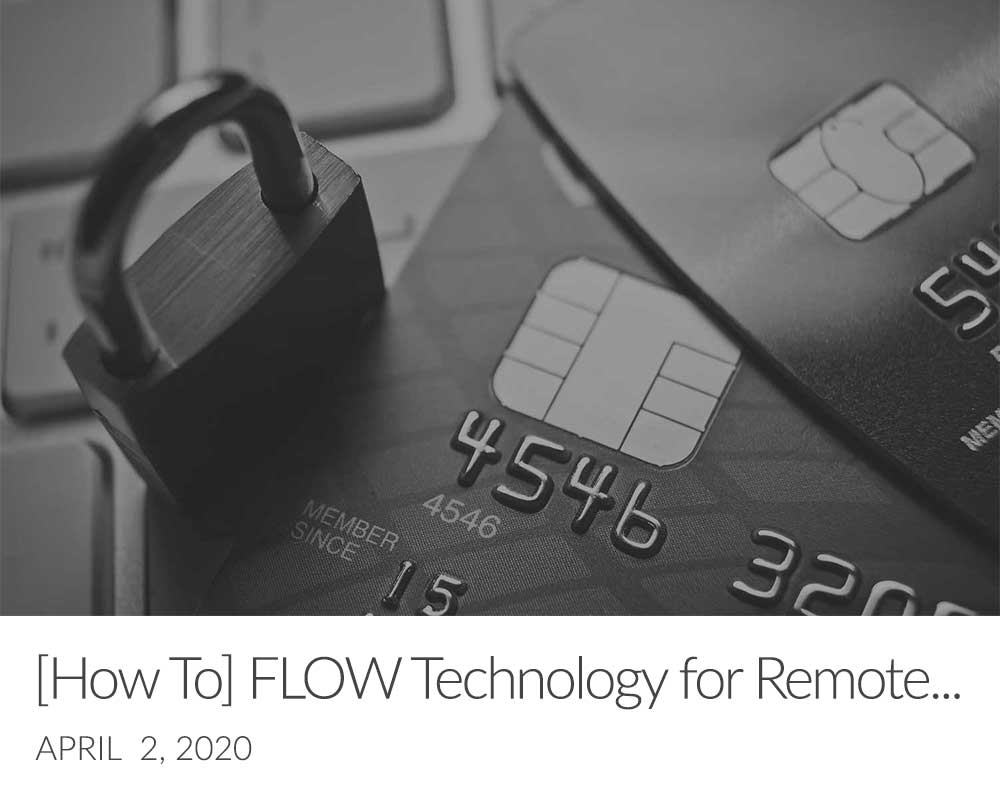 [How To] FLOW Technology for Remote Work Compliance and Security
