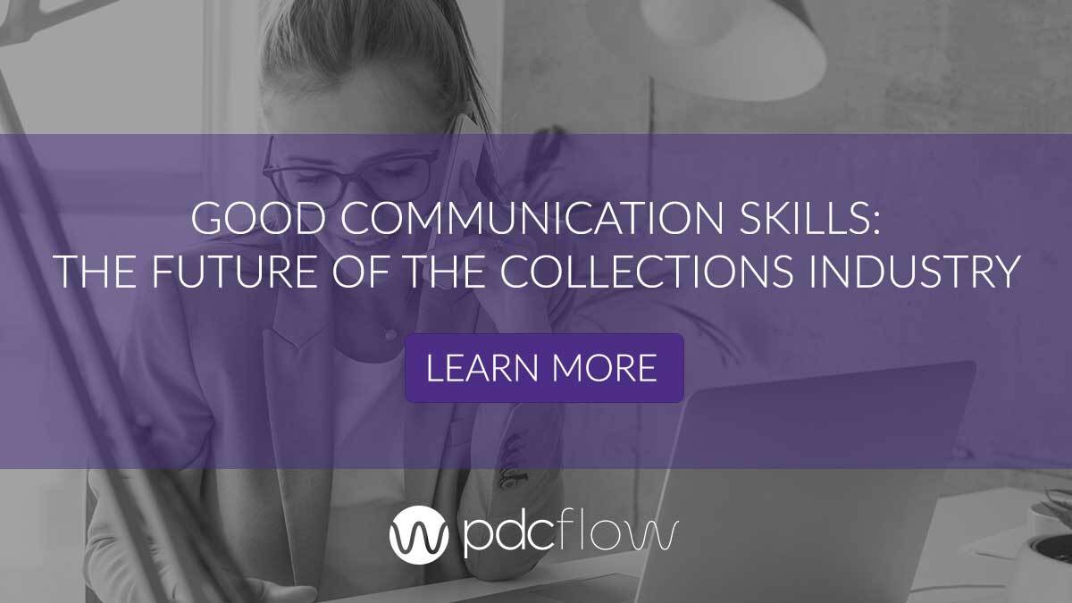 Good Communication Skills: The Future of the Collections Industry