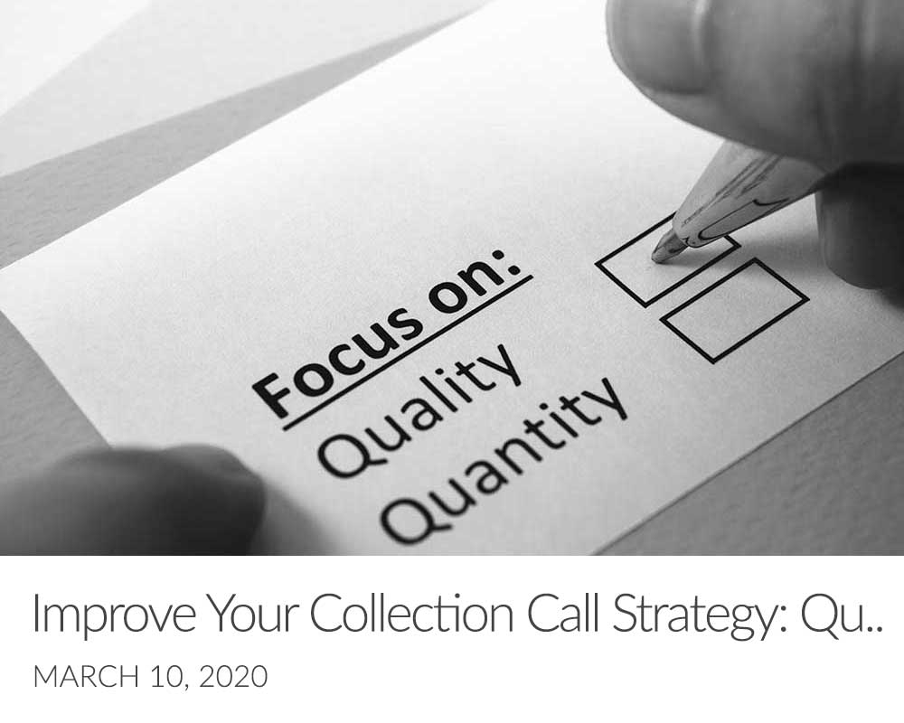 Improve Your Collection Call Strategy: Quality Over Quantity