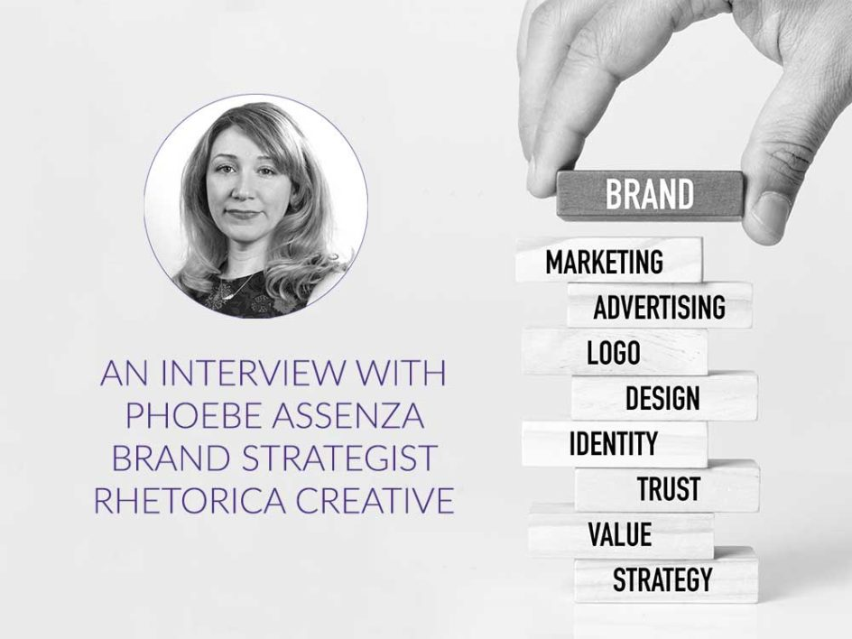 Brand Building for Financial Services: An Interview With Phoebe Assenza, Brand Strategist