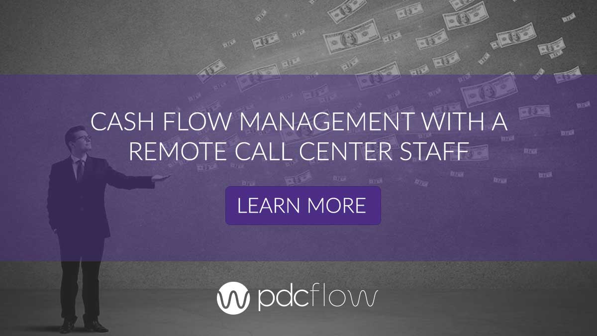 Cash Flow Management With A Remote Call Center Staff