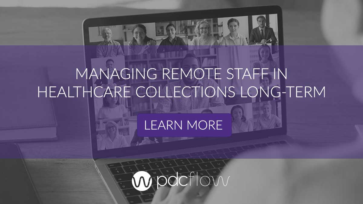 Managing Remote Staff in Healthcare Collections Long-Term