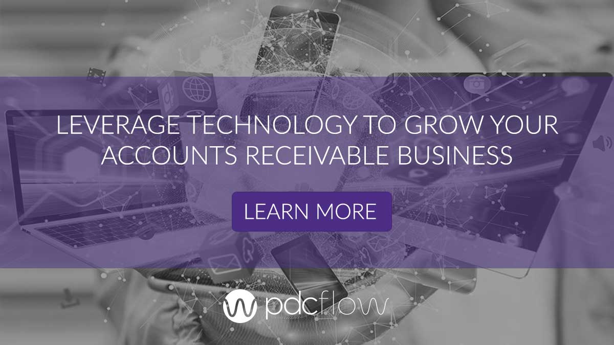 Leverage Technology to Grow Your Accounts Receivable Business
