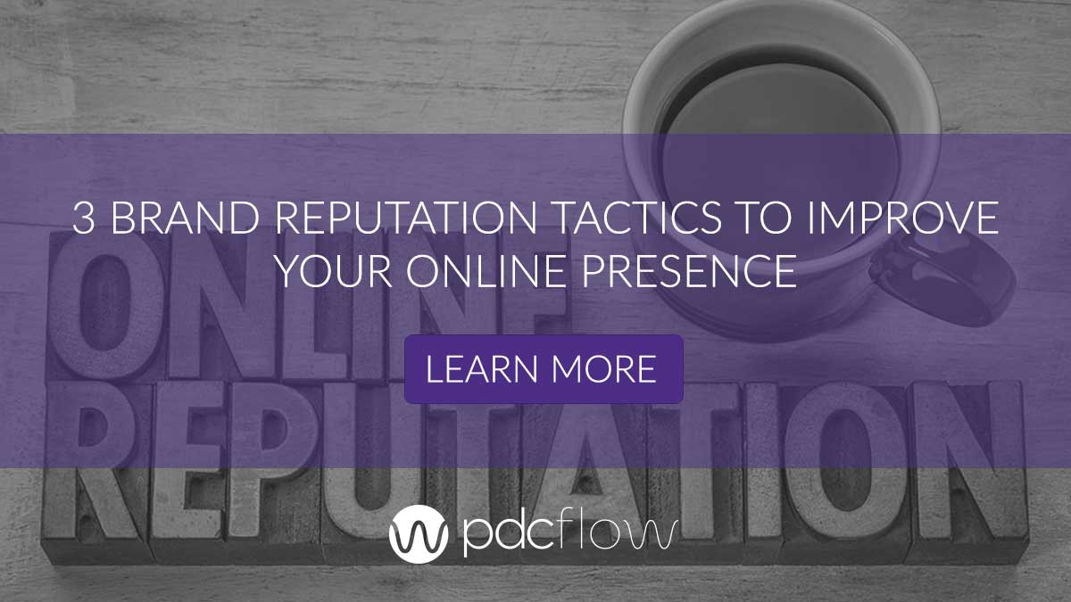 3 Brand Reputation Tactics To Improve Your Online Presence