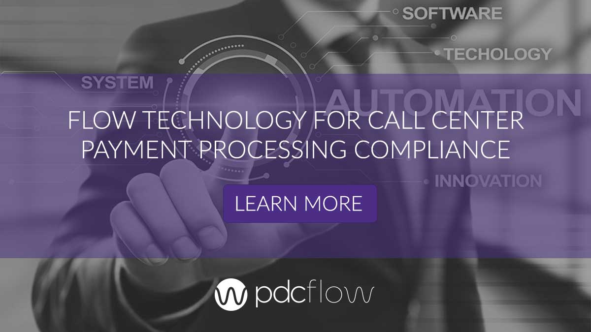 FLOW Technology for Call Center Payment Processing Compliance