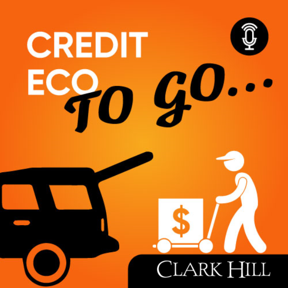 Clark Hill Credit Eco to Go Podcast