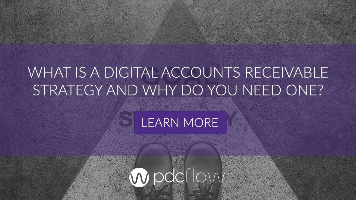 What is a Digital Accounts Receivable Strategy and Why Do You Need One?
