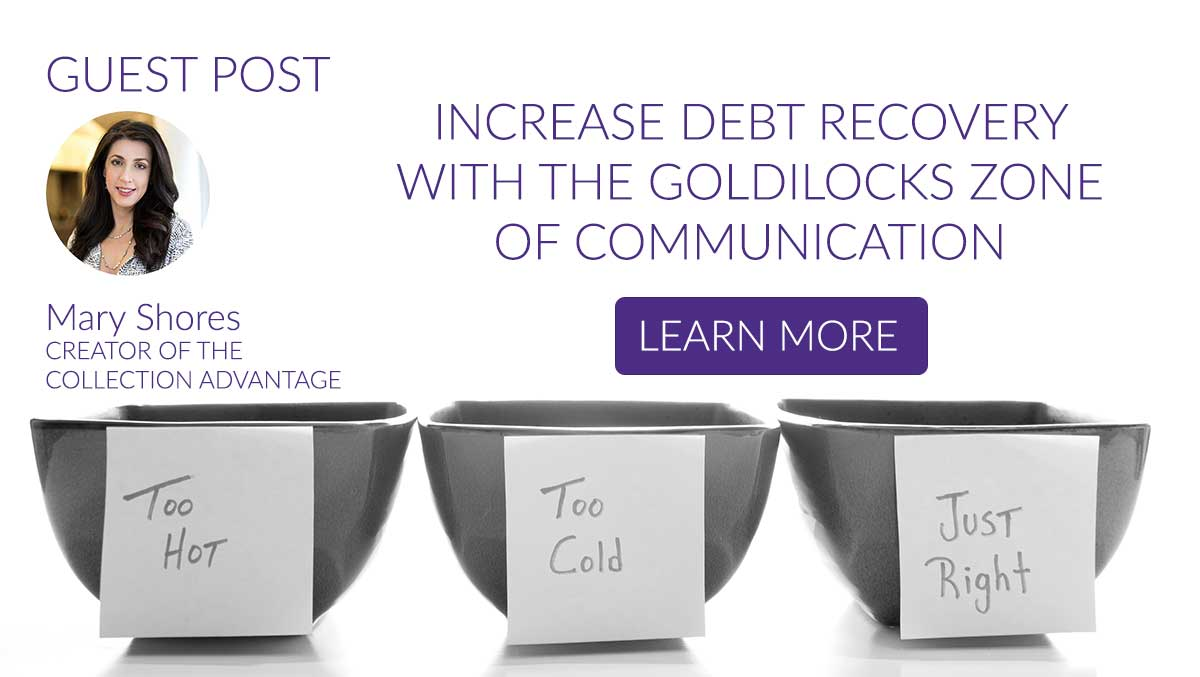 Increase Debt Recovery with the 'Goldilocks Zone of Connection'
