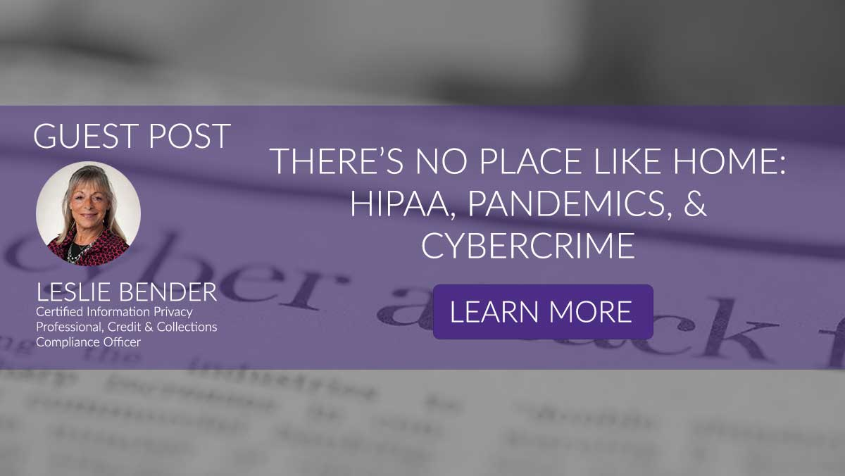 There's No Place Like Home: HIPAA, Pandemics, & Cybercrime