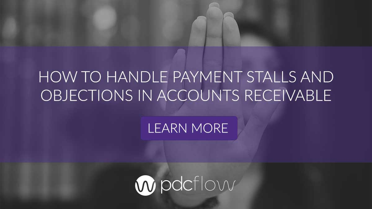 How to Handle Payment Stalls and Objections in Accounts Receivable