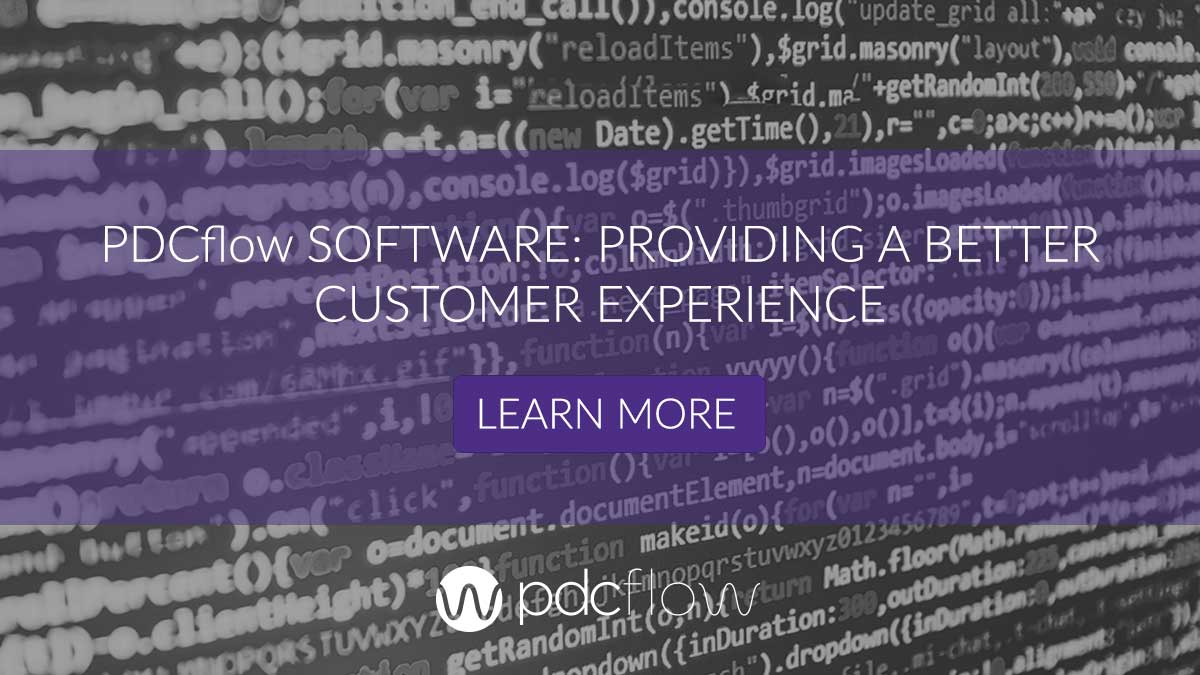 PDCflow Software: Providing a Better Customer Experience