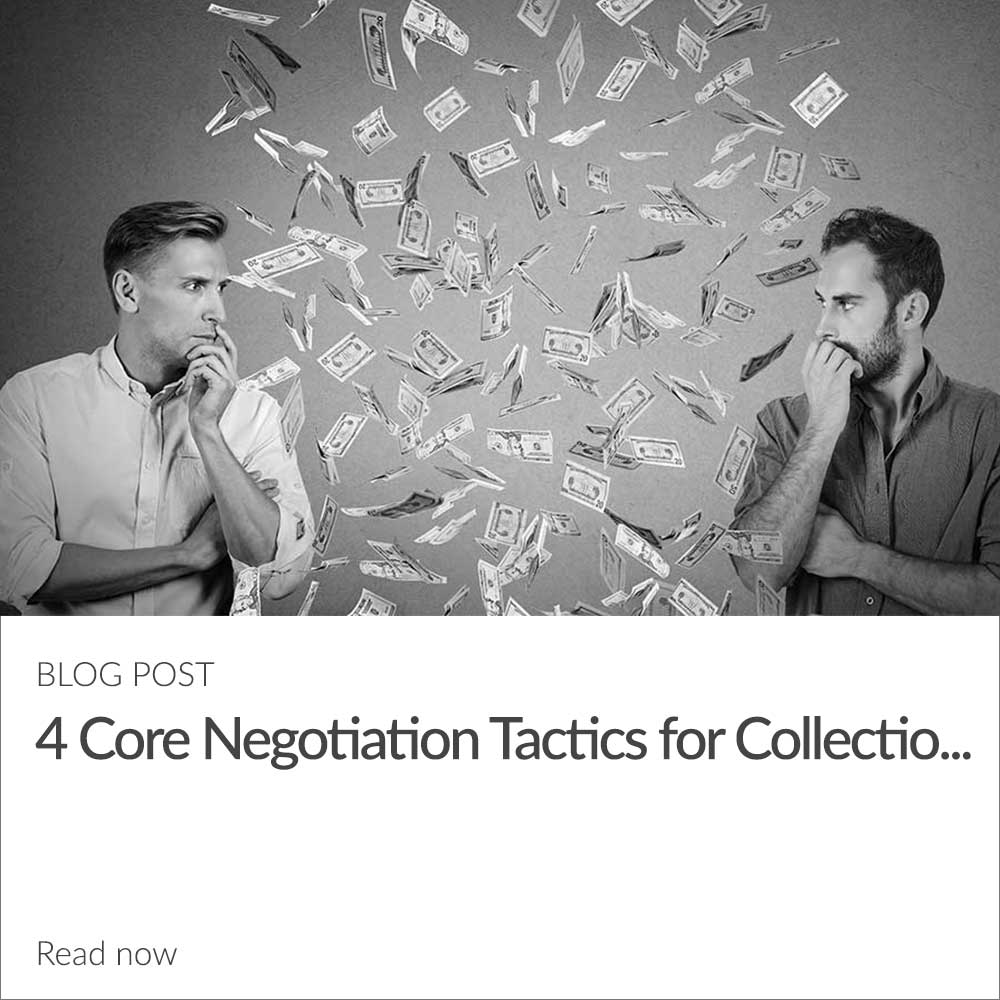 4 Core Negotiation Tactics for Collections