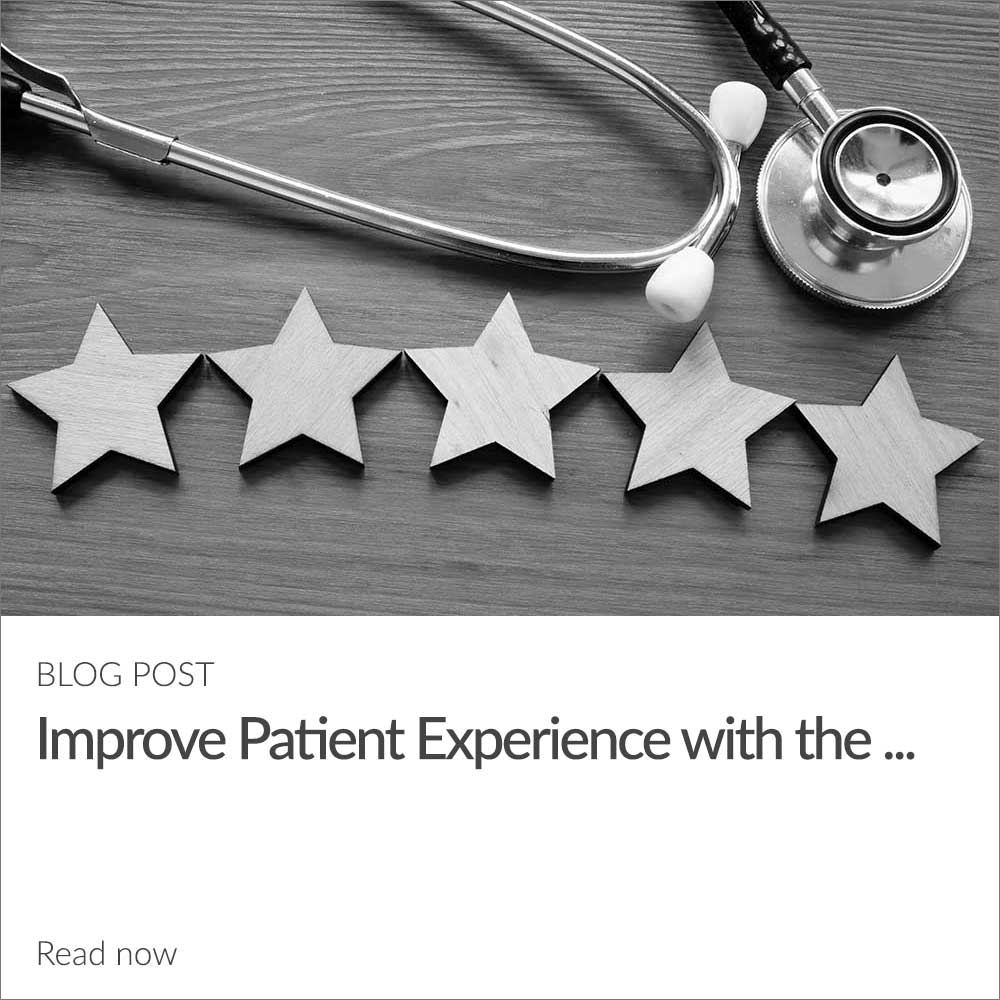 Improve Patient Experience with the Right Digital Tools