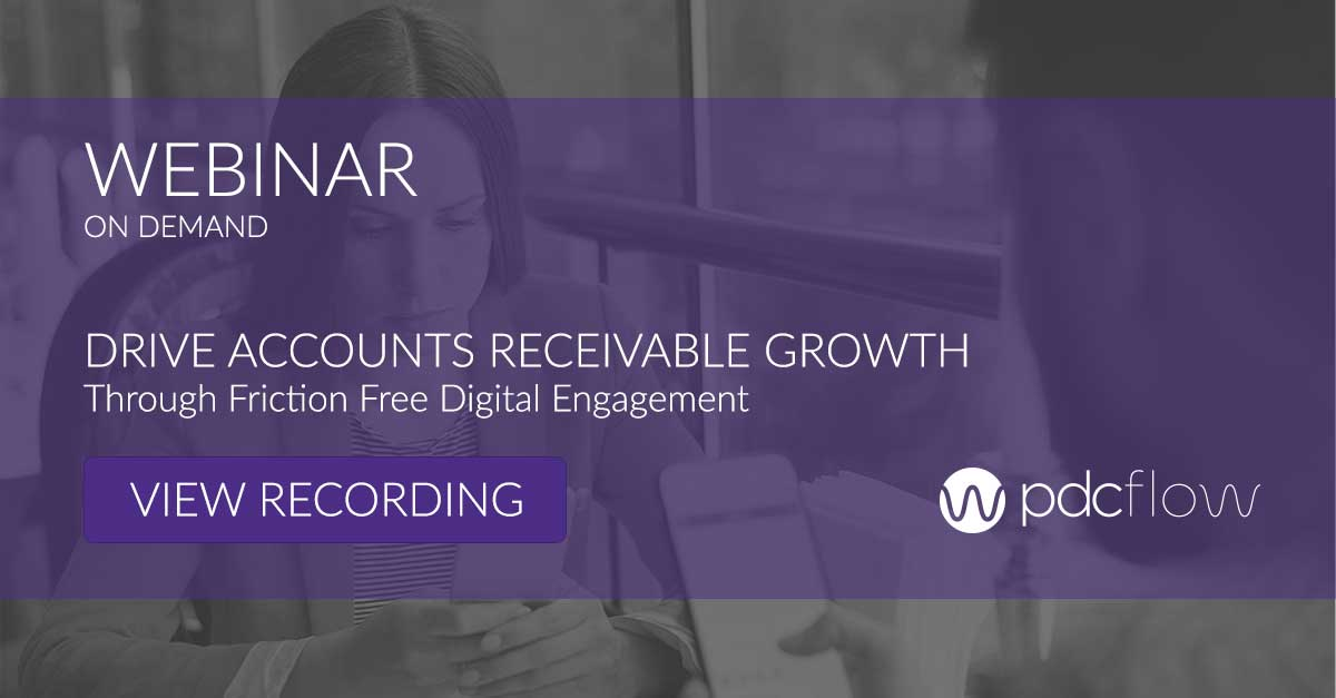 DRIVE ACCOUNTS RECEIVABLE GROWTH Through Friction Free Digital Engagement