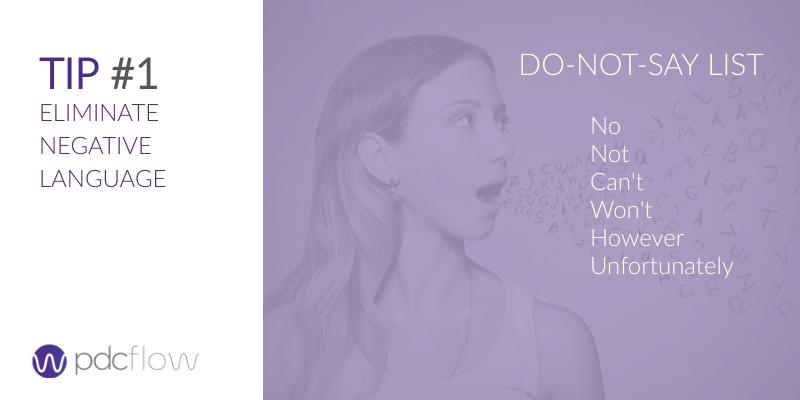 Tip 1: Eliminate Negative Language