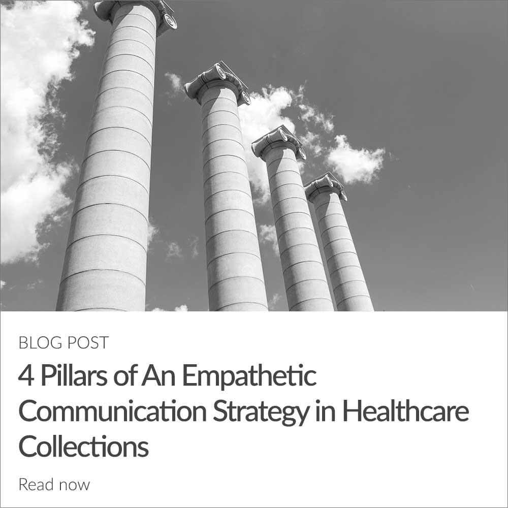 Increase Debt Recove4 Pillars of an Empathetic Communication Strategy in Healthcare Collections
