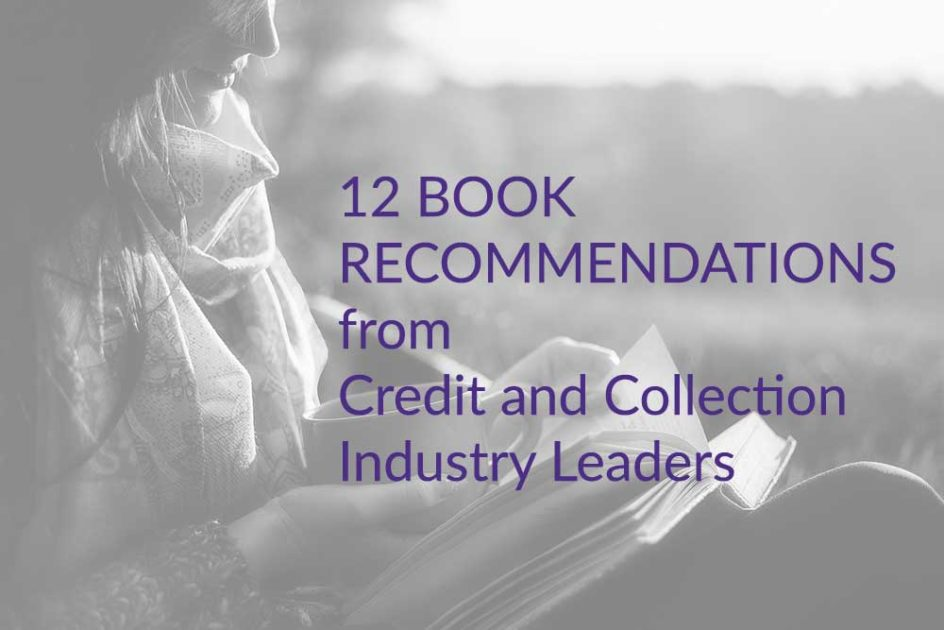 Credit and Collection Industry RoundUp: 12 Books for Leadership and Personal Development