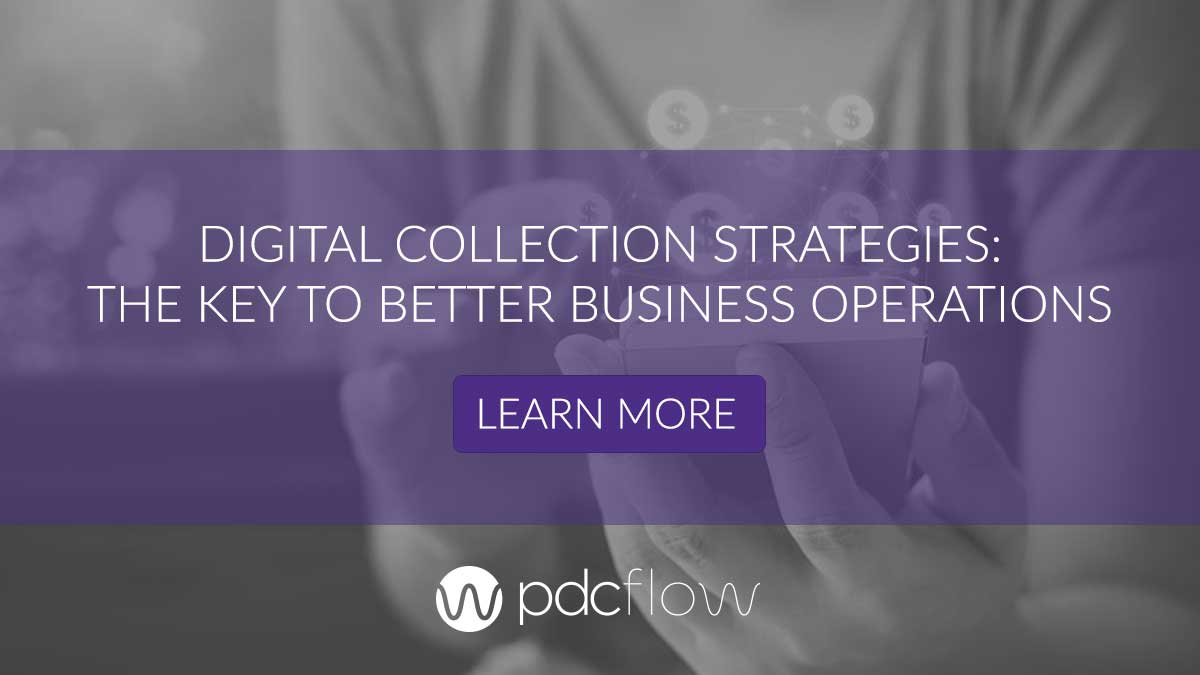 Digital Collection Strategies: The Key to Better Business Operations