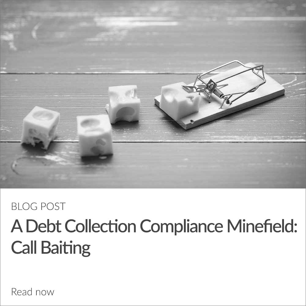 A Debt Collection Compliance Minefield: Call Baiting