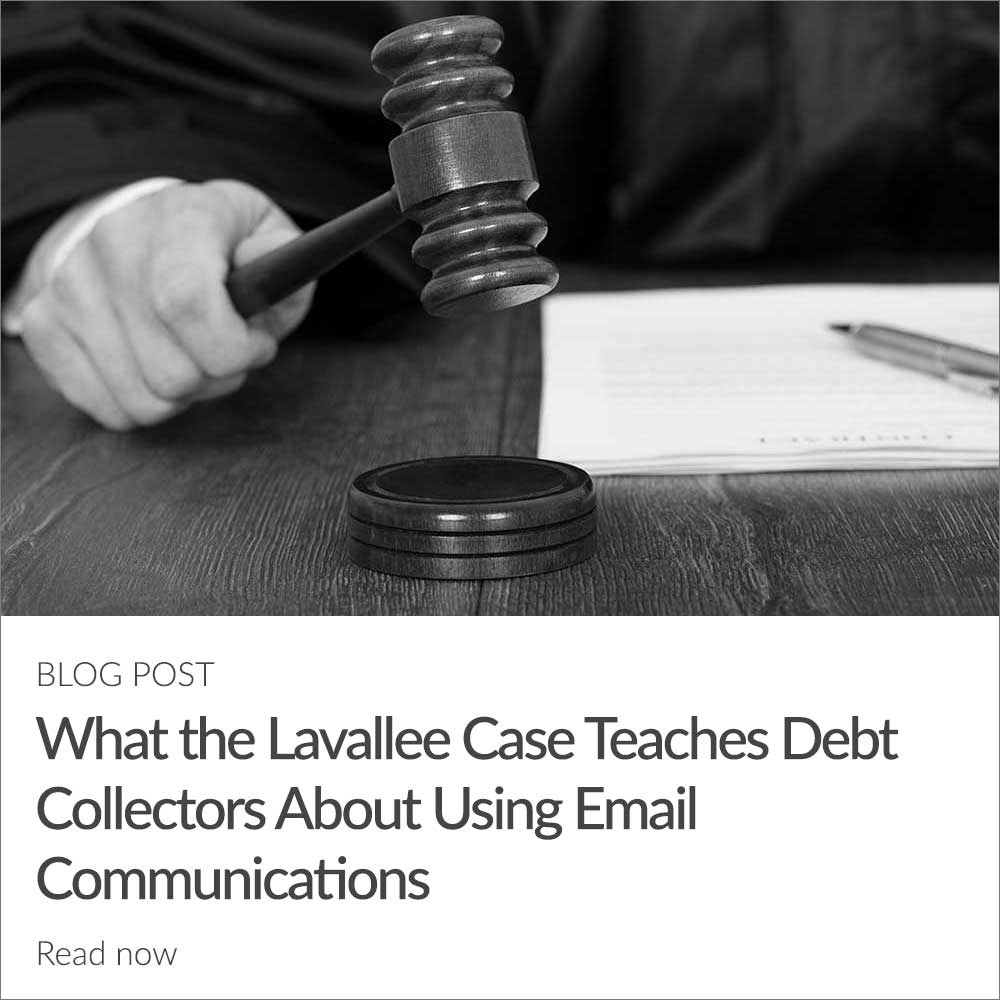 What the Lavallee Case Teaches Debt Collectors About Using Email Communications
